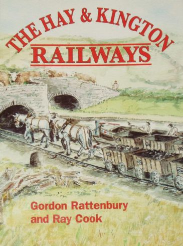 The Hay & Kington Railways, by Gordon Rattenbury and Ray Cook